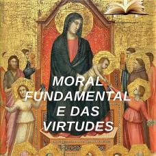 Curso de Moral Fundamental e das Virtudes