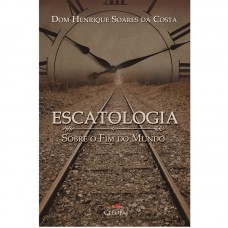 Escatologia - Sobre o Fim do mundo