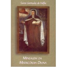 Mensagem da Misericórdia Divina. Santa Gertrudes de Helfta